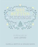 Mrs Beeton's Puddings : Mrs Beeton - Isabella Beeton