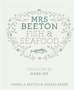 Mrs Beeton's Fish & Seafood : Mrs Beeton - Isabella Beeton