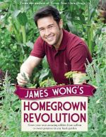 James Wong's Homegrown Revolution - James Wong