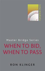 When to Bid, When to Pass : Master Bridge - Ron Klinger