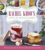 Rachel Khoo's Sweet and Savoury Pates - Rachel Khoo