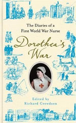 Dorothea's War : The Diaries of a First World War Nurse - Dorothea Crewdson