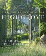 Highgrove : A Garden Celebrated - Charles, Prince of Wales