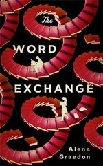 The Word Exchange - Alena Graedon