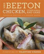 Mrs Beeton's Chicken Other Birds and Game - Isabella Beeton