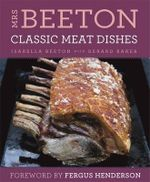 Mrs Beeton's Classic Meat Dishes - Isabella Beeton