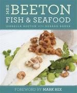 Mrs Beeton's Fish & Seafood : Mrs Beeton - Isabella Beeton