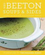 Mrs Beeton's Soups & Sides : Mrs Beeton - Isabella Beeton