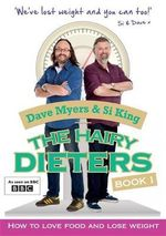 The Hairy Dieters : How to Love Food and Lose Weight - Dave Myers