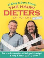 The Hairy Dieters Eat for Life : How to Love Food, Lose Weight and Keep it Off for Good! - Hairy Bikers