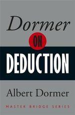 Dormer on Deduction : Master Bridge - Albert Dormer
