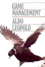 Game Management - Aldo Leopold