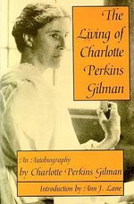 The Living of Charlotte Perkins Gilman : An Autobiography - Charlotte Perkins Gilman