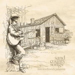 Sand County Songs : Inspired by Aldo Leopold's Sand County Almanac