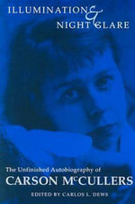 Illumination and Night Glare : The Unfinished Autobiography of Carson McCullers - Carson McCullers
