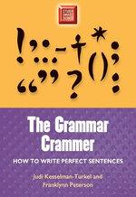 Grammar Crammer : How to Write Perfect Sentences - Judi Kesselman-Turkel