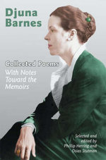 Collected Poems : With Notes Toward the Memoirs - Djuna Barnes