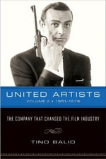 United Artists : 1951-1978 - The Company That Changed the Film Industry v. 2 - Tino Balio