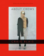 About Crows : Canadian Poetry and Prose of the First World War - Craig Blais