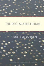 The Declarable Future - Jennifer Boyden
