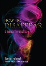 How to Disappear : A Memoir for Misfits - Duncan Fallowell