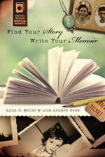 Find Your Story, Write Your Memoir - Lynn Miller