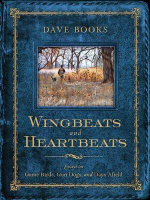 Wingbeats and Heartbeats : Essays on Game Birds, Gun Dogs, and Days Afield - Dave Books