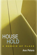 House Hold : A Memoir of Place - Ann Peters
