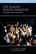 The Human Rights Paradox : Universality and Its Discontents