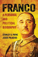 Franco : A Personal and Political Biography - Stanley G. Payne