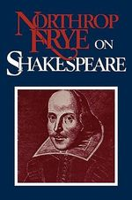 On Shakespeare - Northrop Frye