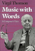Music with Words : A Composer's View - Virgil Thomson