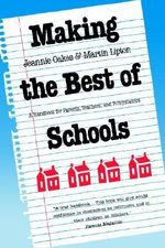 Making the Best of Schools : A Handbook for Parents, Teachers and Policymakers - Jeannie Oakes