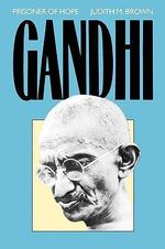 Gandhi : Prisoner of Hope - Judith M. Brown
