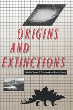 Origins and Extinctions : Essays - Donald E. Osterbrock