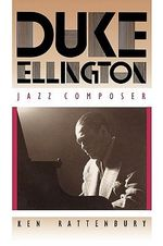 Duke Ellington, Jazz Composer - Ken Rattenbury