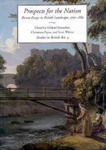 Prospects for the Nation : Recent Essays in British Landscape, 1750-1880