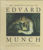 The Symbolist Prints of Edvard Munch : The Vivian and David Campbell Collection - Elizabeth Prelinger