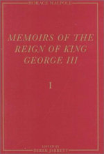Memoirs of the Reign of King George III : The Yale Edition of Horace Walpoles Memoirs - Horace Walpole