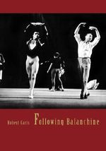 Following Balanchine - Robert Garis