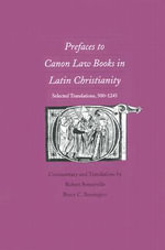 Prefaces to Canon Law Books in Latin Christianity : Selected Translations, 500-1245