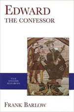 Edward the Confessor - Frank Barlow