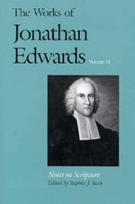 The Works of Jonathan Edwards : Notes on Scripture v. 15 - Jonathan Edwards