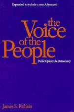 The Voice of the People : Public Opinion and Democracy - James S. Fishkin