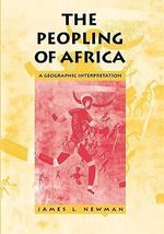 The Peopling of Africa : A Geographical Interpretation - James L. Newman
