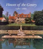 Houses of the Gentry, 1480-1680 - Nicholas Cooper