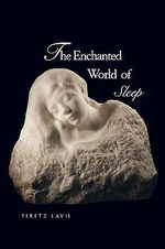 The Enchanted World of Sleep : Seminars - Peretz Lavie