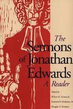 The Sermons of Jonathan Edwards : A Reader - Jonathan Edwards
