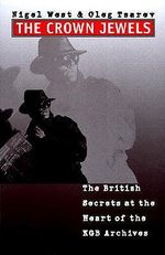The Crown Jewels : The British Secrets at the Heart of the KGB Archives - Nigel West