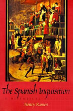 The Spanish Inquisition : A Historical Revision - Henry Arthur Francis Kamen